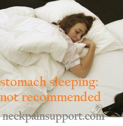 Stomach sleeping is not recommended