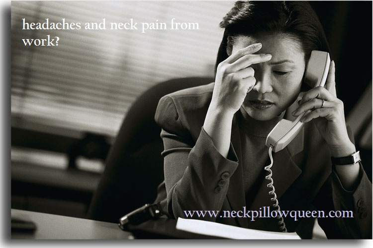 Headaches and neck pain from work