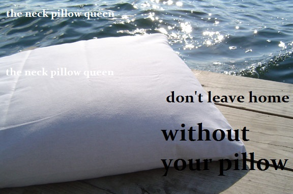 Don't leave home without your pillow