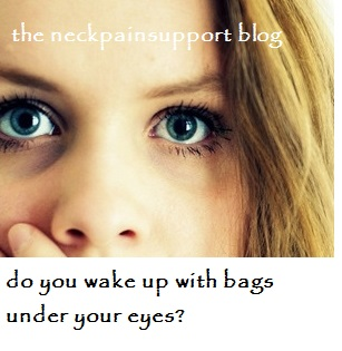 Do you wake up with bags under your eyes