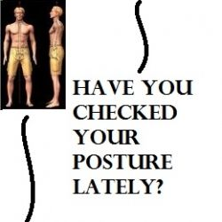 Have you checked your posture lately