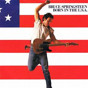 Born in the usa by bruce springstein